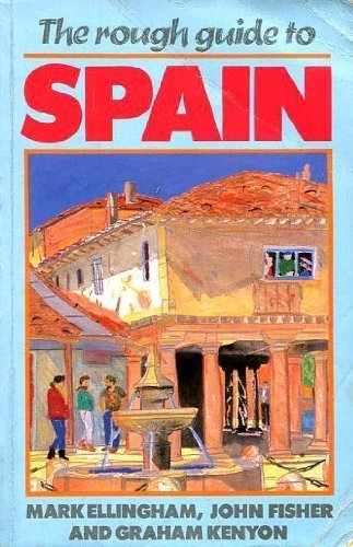 The Rough Guide to Spain (2nd Edition): Ellingham, Mark; Fisher, John