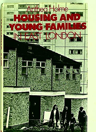 9780710203625: Housing and Young Families in East London (REPORTS OF THE INSTITUTE OF COMMUNITY STUDIES)