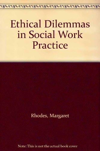 9780710203663: Ethical Dilemmas in Social Work Practice