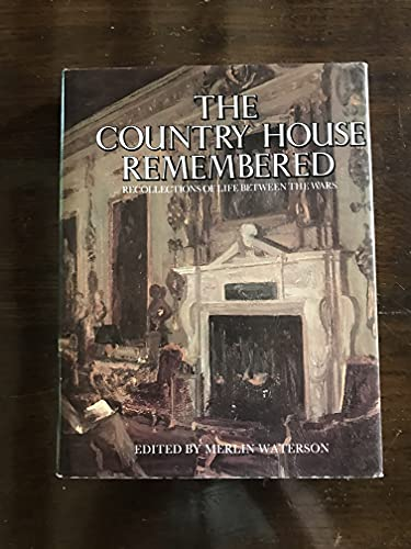 9780710203762: Country House Remembered: Recollections of Life Between the Wars