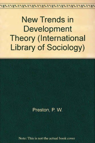 9780710203779: New Trends in Development Theory: Essays in Development and Social Theory (International Library of Sociology)