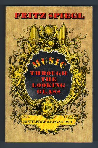 Music Through the Looking Glass (0710204019) by Fritz Spiegl