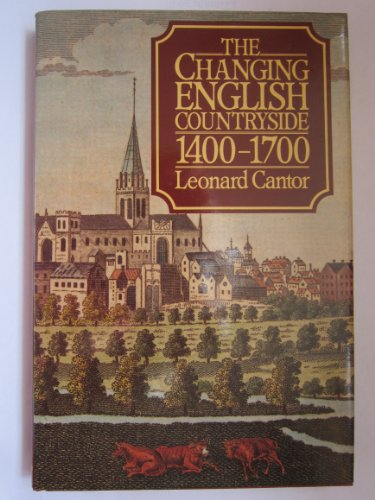 9780710205018: The Changing English Countryside, 1400-1700 (Routledge Library Editions: Rural History)