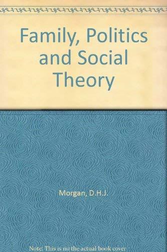 9780710205223: Family, Politics and Social Theory