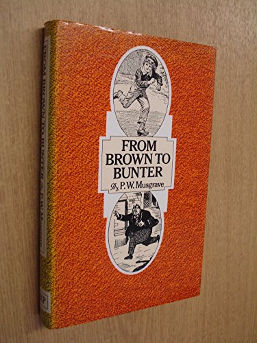 9780710205292: From Brown to Bunter: The Life and Death of the School Story