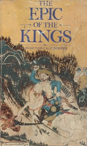 9780710205384: The Epic of the Kings: Shah-Nama, the National Epic of Persia, (UNESCO Collection of Representative Works. Persian Heritage)