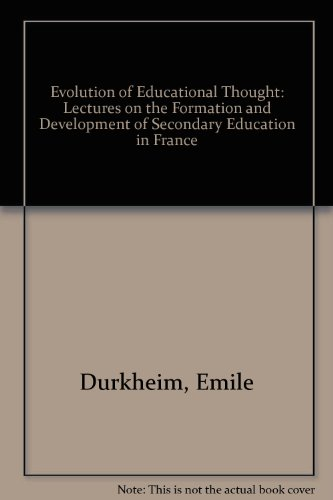 9780710205476: Evolution of Educational Thought: Lectures on the Formation and Development of Secondary Education in France