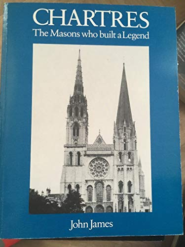 9780710205490: Chartres: The Masons Who Built a Legend