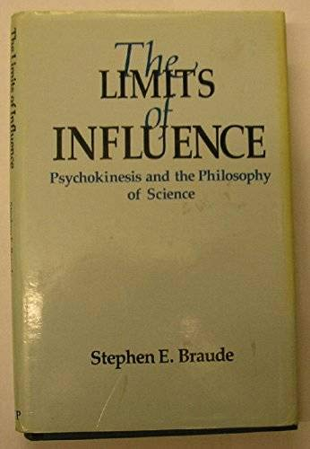 The Limits of Influence: Psychokinesis and the Philosophy of Science: Braude, Stephen E.