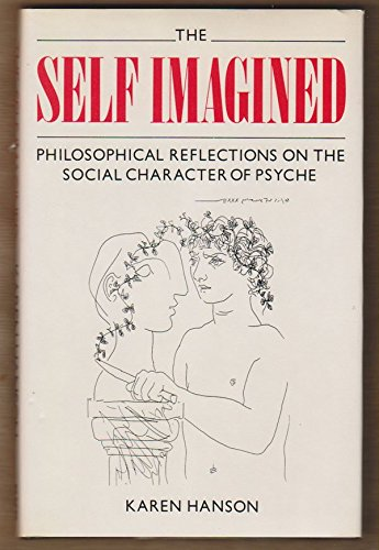 9780710205599: The Self Imagined: Philosophical Reflections on the Social Character of Psyche