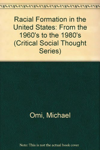 9780710205667: Racial Formation in the United States: From the 1960's to the 1980's (Critical Social Thought Series)
