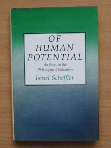 9780710205711: Of Human Potential: An Essay in the Philosophy of Education