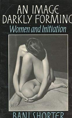 9780710205742: An Image Darkly Forming: Women and Initiation