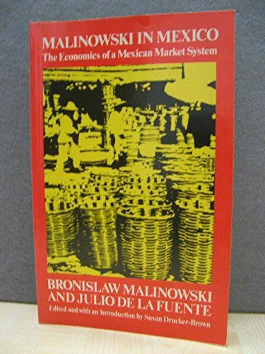 9780710205841: Malinowski in Mexico (Int'l Library of Anthropology)