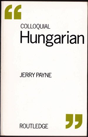 9780710206367: Colloquial Hungarian: A Complete Language Course (Colloquial Series) (English and Hungarian Edition)