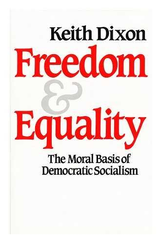 9780710206435: Freedom and Equality: Moral Basis of Democratic Socialism