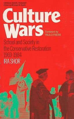 Culture Wars: School and Society in the Conservative Restoration, 1969-1984 (Critical Social ...