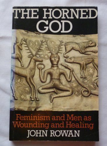 9780710206749: Horned God: Feminism and Men as Wounding and Healing