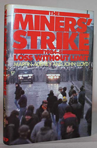 9780710206947: Miners' Strike, 1984-85: Loss without Limit
