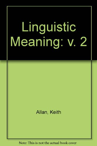 9780710206978: 002: Linguistic Meaning, Vol. 2