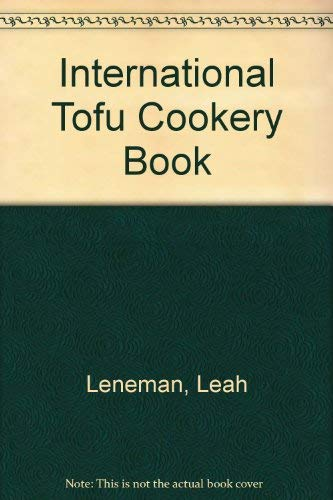 The International Tofu Cookery Book (0710207026) by Leah Leneman