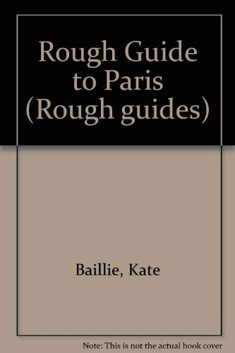 The Rough Guide to Paris: Kate Baillie
