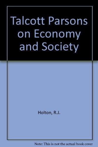 9780710207463: Talcott Parsons on Economy and Society