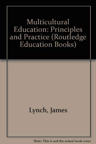 Multicultural Education: Principles and Practice (Routledge Education Books) (0710207689) by James Lynch