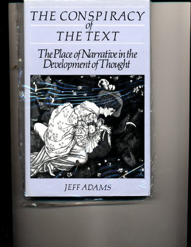 The conspiracy of the text: the place of narrative in the development of thought.: Adams, Jeff.