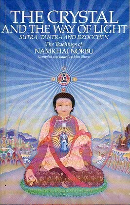 9780710208330: The Crystal and the Way of Light: Sutra, Tantra and Dzogchen