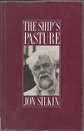 THE SHIP'S PASTURE. Poems: Silkin, Jon