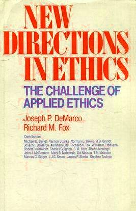New Directions in Ethics: The Challenge of Applied Ethics