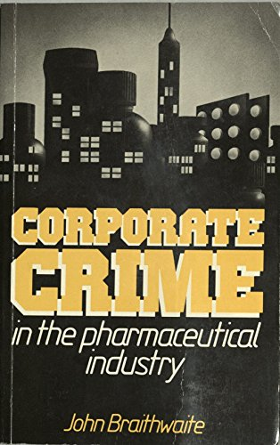 9780710208606: Corporate Crime in the Pharmaceutical Industry