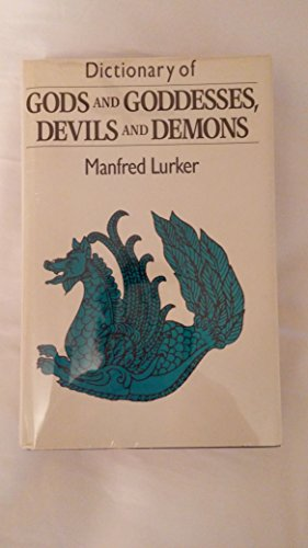 9780710208774: Dictionary of Gods and Goddesses, Devils and Demons