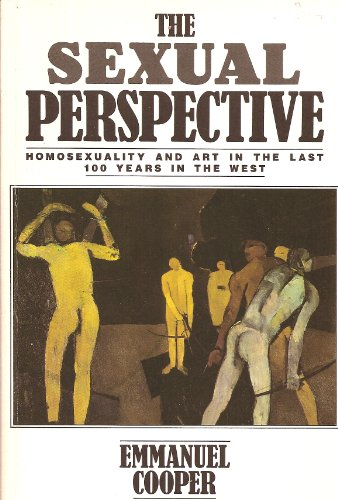 The Sexual Perspective : Homosexuality and Art: Emmanuel Cooper