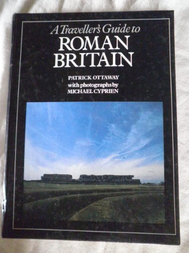A Traveller's Guide to Roman Britain (0710209436) by Ottaway, Patrick; Cyprien, Michael