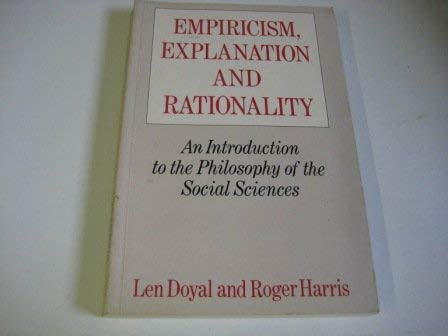 9780710209603: Empiricism, Explanation and Rationality: Introduction to the Philosophy of the Social Sciences