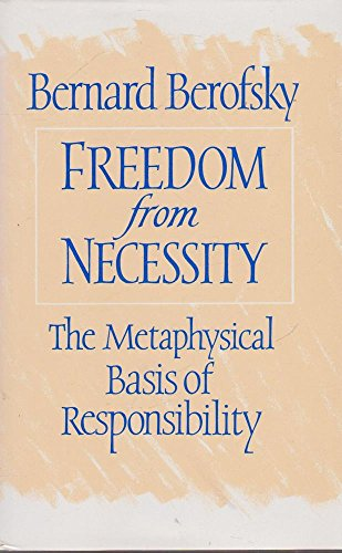 9780710209986: Freedom from Necessity: The Metaphysical Basis of Responsibility