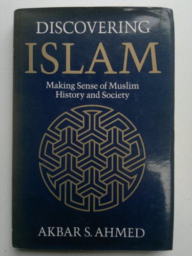 9780710210494: DISCOVERING ISLAM: Making Sense of Muslim History and Society