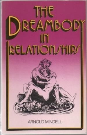 9780710210722: Dream Body in Relationships