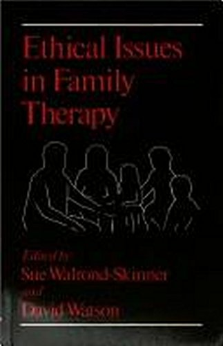 Ethical Issues in Family Therapy: Walrond-Skinner Sue and Watson David (edited by)