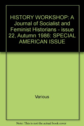 HISTORY WORKSHOP: A Journal of Socialist and: Various