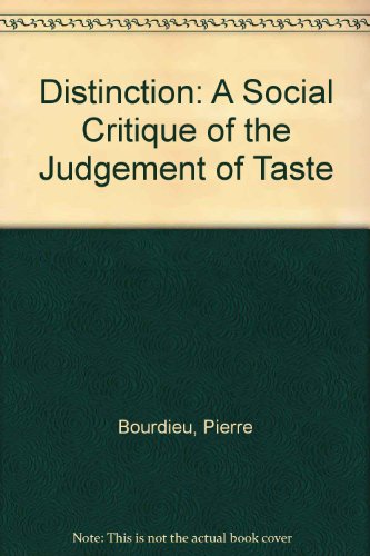 social critique of the judgement of taste essay If you are searched for a book by pierre bourdieu distinction: a social critique of the judgement of taste (routledge classics) in pdf format, in.