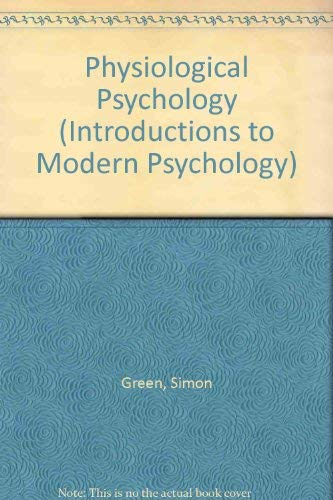 9780710211286: PHYSIOLOGICAL PSYCHOLOGY PB/ GREEN (Introductions to Modern Psychology)