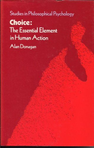 9780710211682: Choice: The Essential Element in Human Action (Routledge Library Editions: Free Will and Determinism)