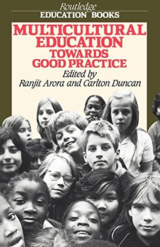Multicultural Educ - Arora: Towards Good Practice: R. K. Arora