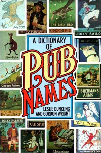 A Dictionary of Pub Names