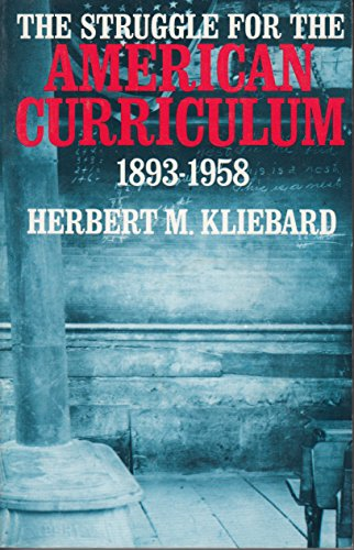 9780710213631: The Struggle for the American Curriculum, 1893-1958