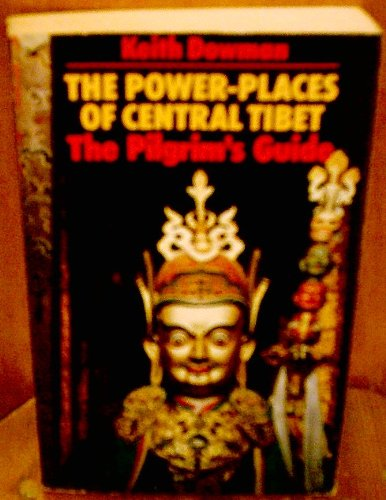The power-places of Central Tibet: The pilgrim's guide (9780710213709) by Dowman, Keith