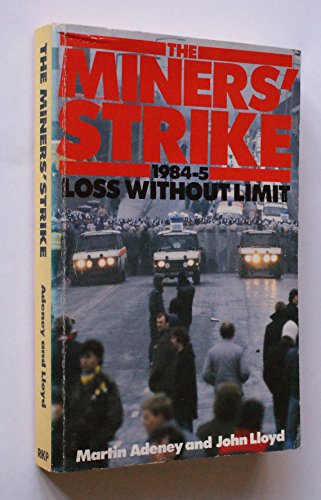 9780710213716: The Miners' Strike, 1984-85: Loss without Limit